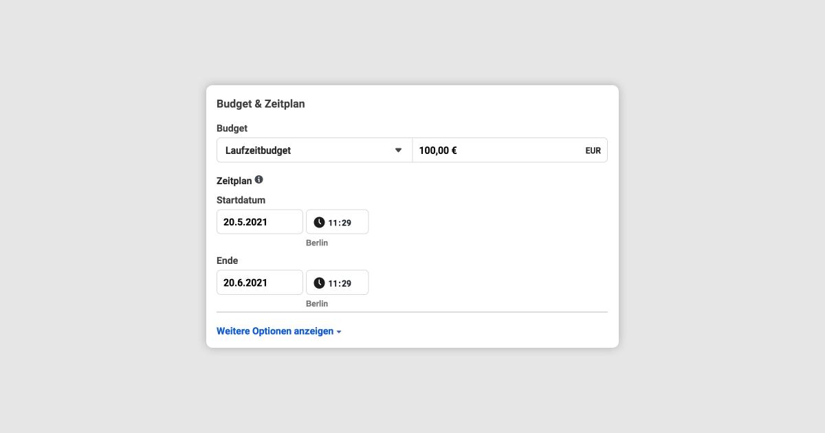 Screenshot aus dem Facebook Werbeanzeigenmanager zur Asuwahl von Budget und Zeitplan
